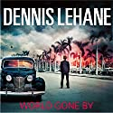 World Gone By Audiobook by Dennis Lehane Narrated by Adam Sims