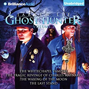 Jarrem Lee: Ghost Hunter: The Whitechapel Vampire, The Tragic Revenge of Charles Maynard, The Waxing of the Moon, The Last Stand | [Gareth Tilley]