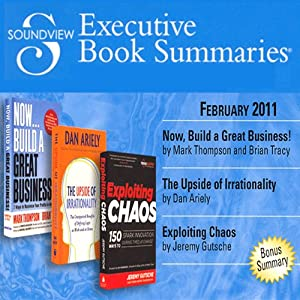 Soundview Executive Book Summaries, February 2011 | [Mark Thompson, Brian Tracy, Dan Ariely, Don Jeremy Gutsche]