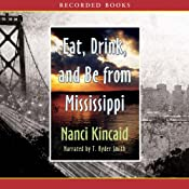 Eat, Drink and Be from Mississippi | [Nanci Kincaid]
