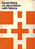 David Hicks on Decoration--With Fabrics.