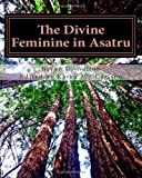 The Divine Feminine in Asatru: Achieving a Spiritual Balance in Asatru