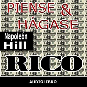 Piense y hágase rico [Think and Grow Rich] | [Napoleon Hill]