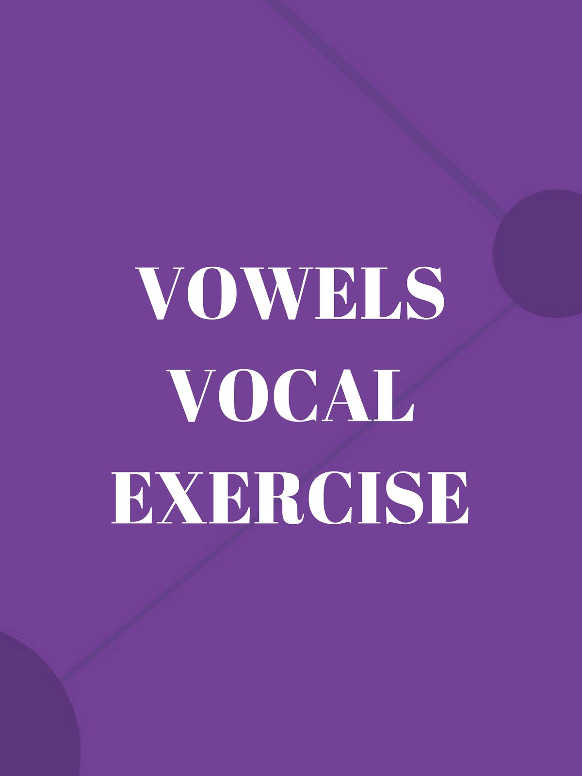 Vowels Vocal Exercise