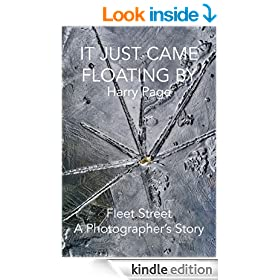 It Just Came Floating By: Fleet Street A Photographer's Story