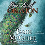 Beautiful Oblivion: Maddox Brothers, Book 1 (       UNABRIDGED) by Jamie McGuire Narrated by Phoebe Strole