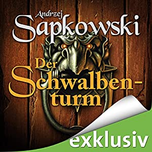 Der Schwalbenturm (The Witcher 4) Audiobook