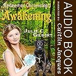 Awakening: Redeemer Chronicles, Book 1 | Julie C. Gilbert
