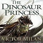 The Dinosaur Princess: Dinosaur Lords, Book 3 Hörbuch von Victor Milán Gesprochen von: Noah Michael Levine