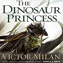 The Dinosaur Princess: Dinosaur Lords, Book 3 Audiobook by Victor Milán Narrated by Noah Michael Levine