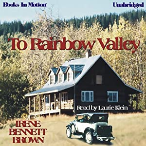 To Rainbow Valley | [Irene Bennett Brown]