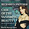 Case of the Vanishing Beauty (       UNABRIDGED) by Richard S. Prather Narrated by Maynard Villers