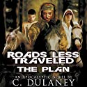 Roads Less Traveled: The Plan Audiobook by C. Dulaney Narrated by Elisabeth Rodgers