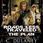 Roads Less Traveled: The Plan | C. Dulaney