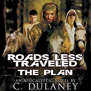 Roads Less Traveled: The Plan | [C. Dulaney]