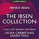 The Ibsen Collection (Hedda Gabler, A Doll's House, An Enemy of the People) - Audible Classic Theatre: An Audible Original Drama | Henrik Ibsen