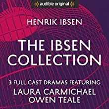 The Ibsen Collection (Hedda Gabler, A Doll's House, An Enemy of the People) - Audible Classic Theatre: An Audible Original Drama Performance Auteur(s) : Henrik Ibsen Narrateur(s) : Owen Teale, Harry Myers, Laura Carmichael, James Parkes, Rachel Atkins, Sarah Whitehouse, Christopher Dane