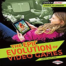 The Epic Evolution of Video Games Audiobook by Arie Kaplan Narrated by  Book Buddy Digital Media