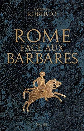Rome face aux Barbares: Une histoire des sacs de la Ville