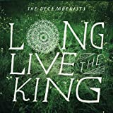 Long Live the King by The Decemberists (2011) Audio CD