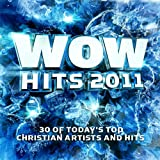 2011: Wow Hits: 30 Of Todays