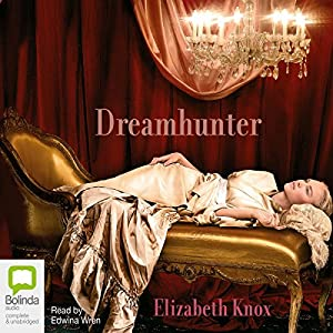 Dreamhunter | [Elizabeth Knox]