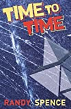 Time To Time: Who sent the message back to 2032? Who will control global power and near space? What secrets lie in the hearts of lovers and enemies caught in times web?