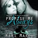 Promise Me Always: Always Series Book 1 Audiobook by Kari March Narrated by Melissa Barr