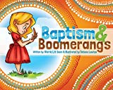 Baptism and Boomerangs