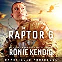 Raptor 6 Audiobook by Ronie Kendig Narrated by Adam Verner