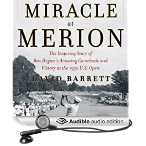 Miracle at Merion: The Inspiring Story of Ben Hogan's Amazing Comeback and Victory at the 1950 U.S. Open (Unabridged)