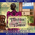 Thimbles and Thistles: Baker City Brides, Book 2 | Shanna Hatfield