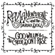 God Willin' The Creek Don't Rise by Ray Lamontagne The Pariah Dogs [2010]