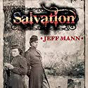 Salvation Audiobook by Jeff Mann Narrated by Jeff Bratz