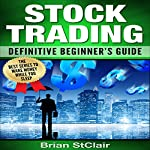 Stock Trading: Definitive Beginner's Guide | Brian StClair