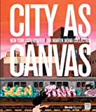 img - for City as Canvas: New York City Graffiti From the Martin Wong Collection book / textbook / text book
