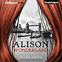 Alison Wonderland Audiobook by Helen Smith Narrated by Alison Larkin