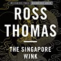 The Singapore Wink: Mysterious Press - HighBridge Audio Classics (       UNABRIDGED) by Ross Thomas Narrated by R. C. Bray