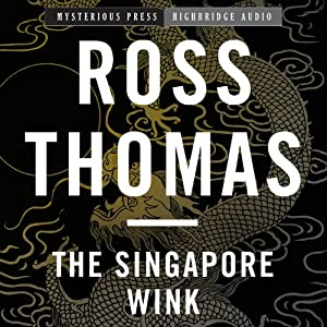 The Singapore Wink: Mysterious Press - HighBridge Audio Classics | [Ross Thomas]