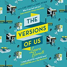 The Versions of Us (       UNABRIDGED) by Laura Barnett Narrated by Clare Corbett, Daniel Weyman