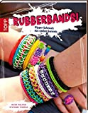 Rubberbands!: Hipper Schmuck aus coolen Gummis