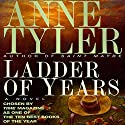 Ladder of Years (       UNABRIDGED) by Anne Tyler Narrated by Kelly Lintz