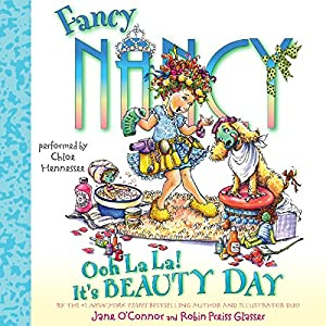 Fancy Nancy: Ooh La La! It's Beauty Day Audiobook