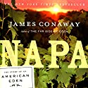 Napa Audiobook by James Conaway Narrated by John Morgan