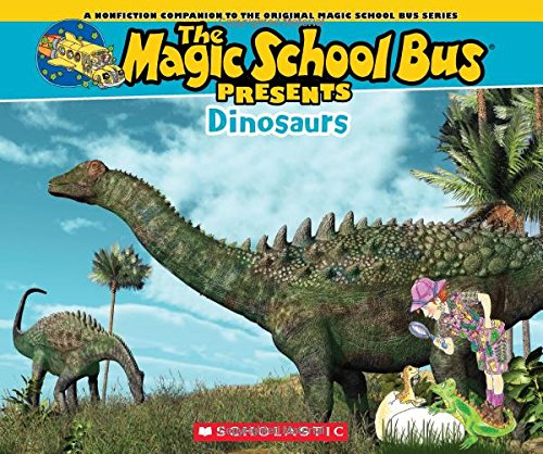 Magic School Bus Presents: Dinosaurs: A Nonfiction Companion to the Original Magic School Bus Series, by Tom Jackson