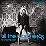 BRITNEY SPEARS-TILL THE WORLD ENDS