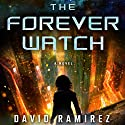 The Forever Watch Audiobook by David Ramirez Narrated by Dina Pearlman