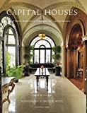 img - for Capital Houses: Historic Residences of Washington D.C. and Its Environs, 1735-1965 book / textbook / text book
