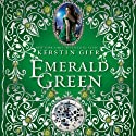Emerald Green: The Ruby Red Trilogy, Book 3 Audiobook by Kerstin Gier Narrated by Marisa Calin