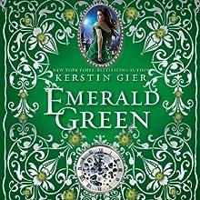 Emerald Green: The Ruby Red Trilogy, Book 3 | Livre audio Auteur(s) : Kerstin Gier Narrateur(s) : Marisa Calin